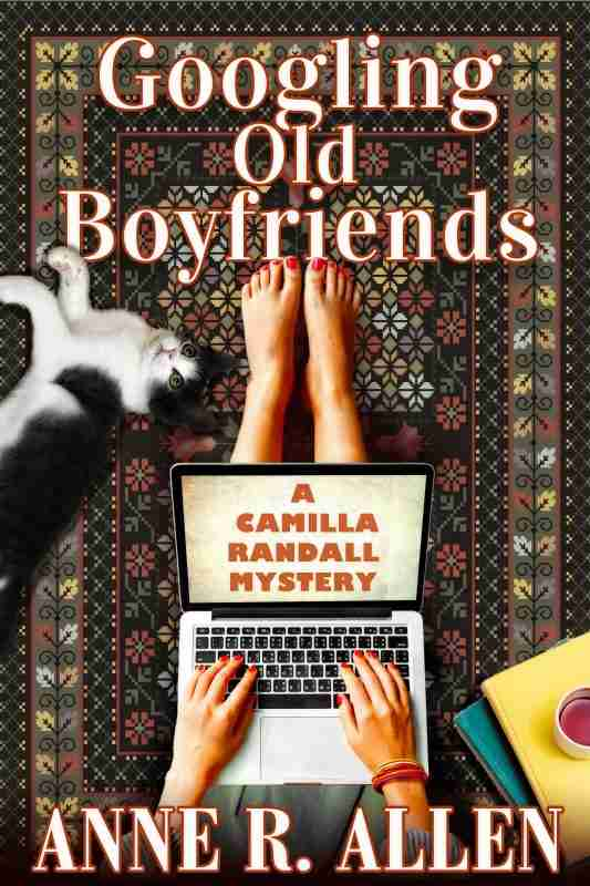 Googling Old Boyfriends: A Camilla Randall Mystery (The Camilla Randall Mysteries Book 7)